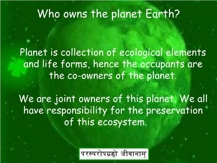Who owns the planet Earth?