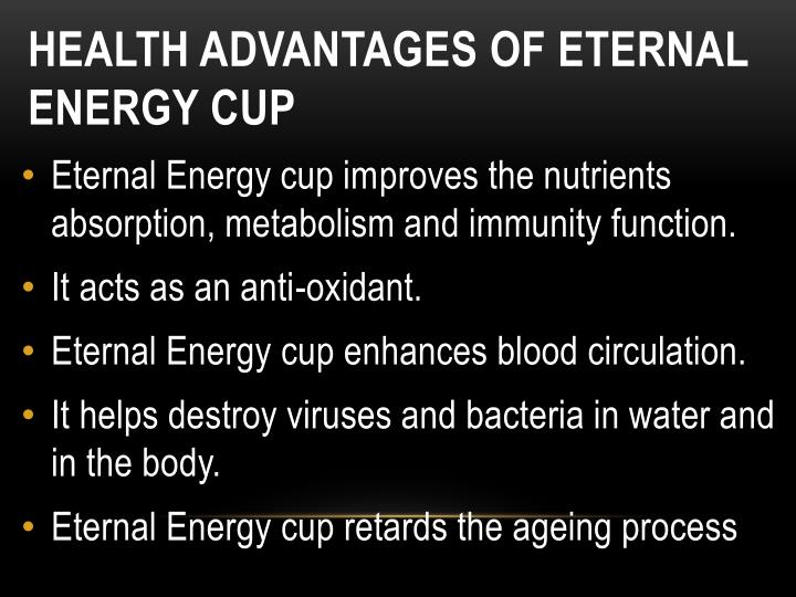 Health advantages of eternal energy cup