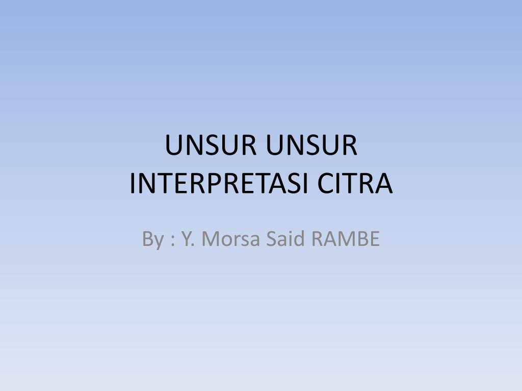 Ppt Unsur Unsur Interpretasi Citra Powerpoint Presentation Id