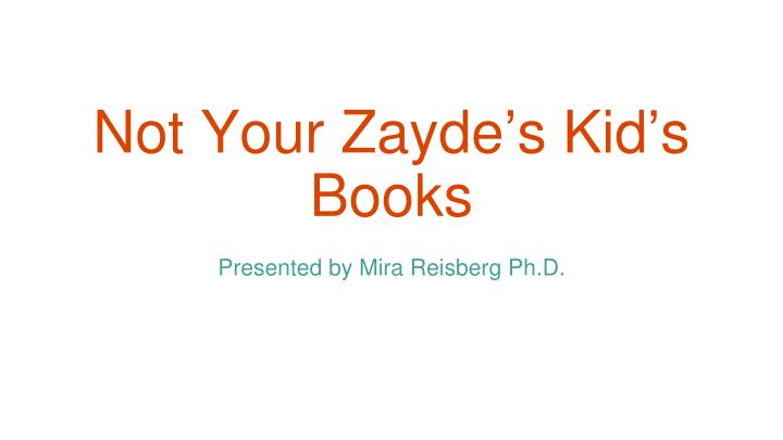 Not your zayde s kid s books