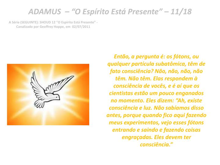 "ADAMUS  – ""O Espírito Está Presente"" – 11/18"