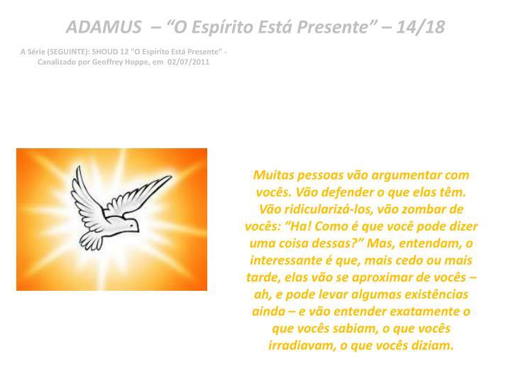 "ADAMUS  – ""O Espírito Está Presente"" – 14/18"