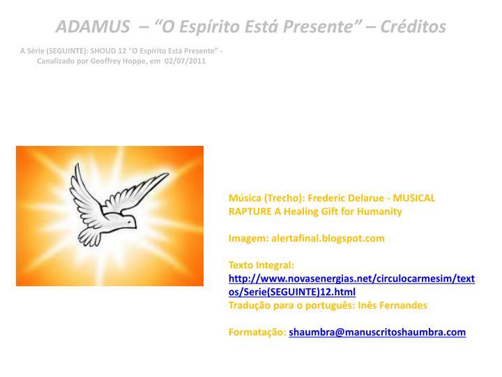 "ADAMUS  – ""O Espírito Está Presente"" – Créditos"