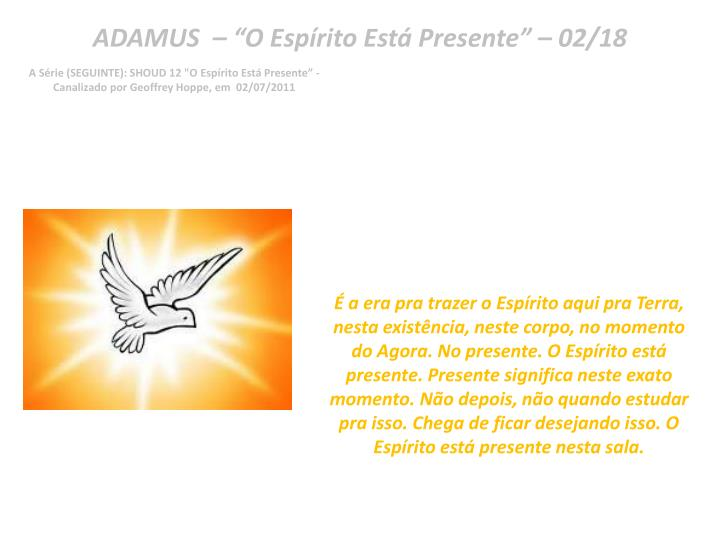 "ADAMUS  – ""O Espírito Está Presente"" – 02/18"