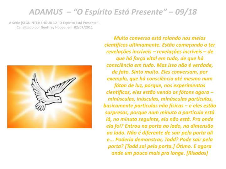 "ADAMUS  – ""O Espírito Está Presente"" – 09/18"