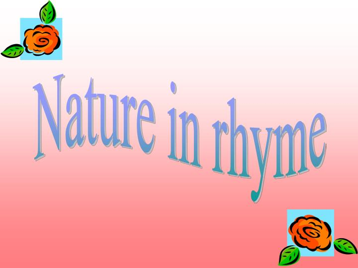 Nature in rhyme