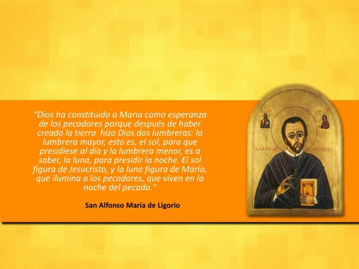 """""""Dios ha constituido a María como esperanza de los pecadores porque después de haber creado la t..."""
