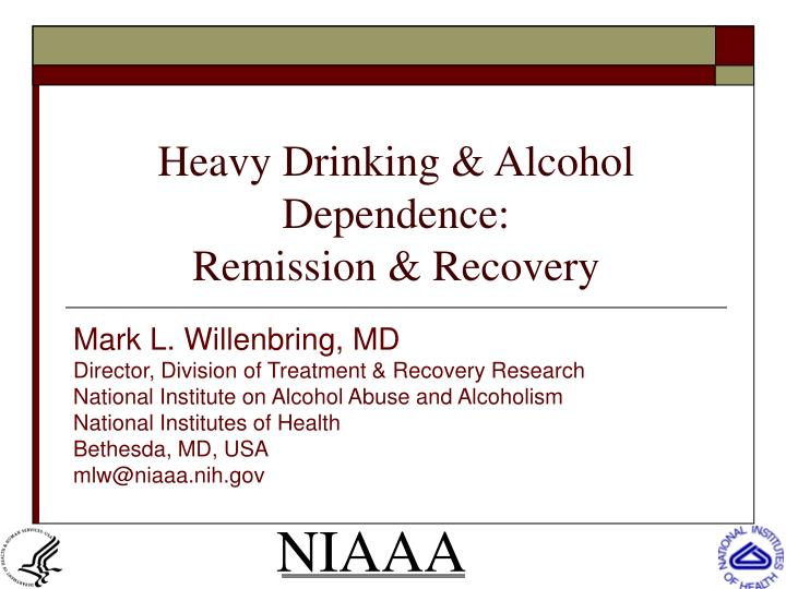 heavy drinking alcohol dependence remission recovery n.
