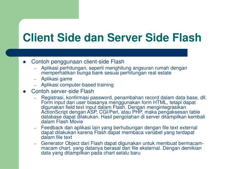 Client side dan server side flash