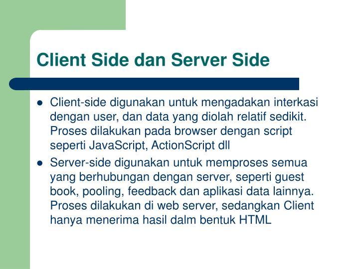 Client side dan server side