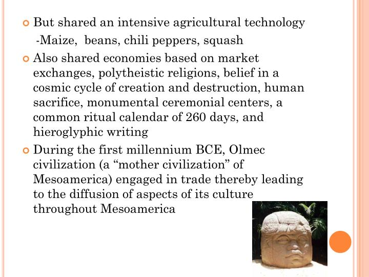 But shared an intensive agricultural technology