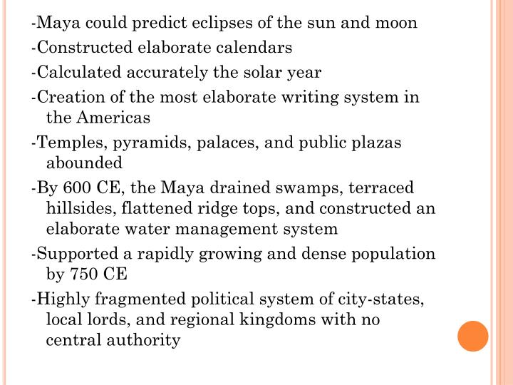 -Maya could predict eclipses of the sun and moon