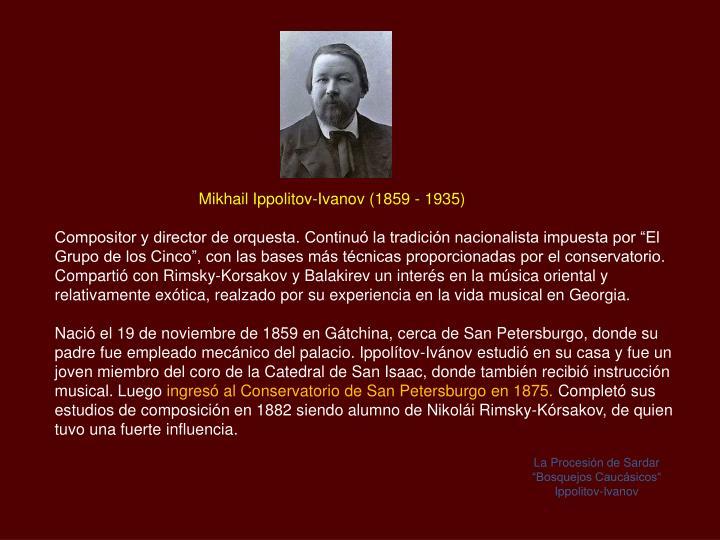 Mikhail Ippolitov-Ivanov (1859 - 1935)
