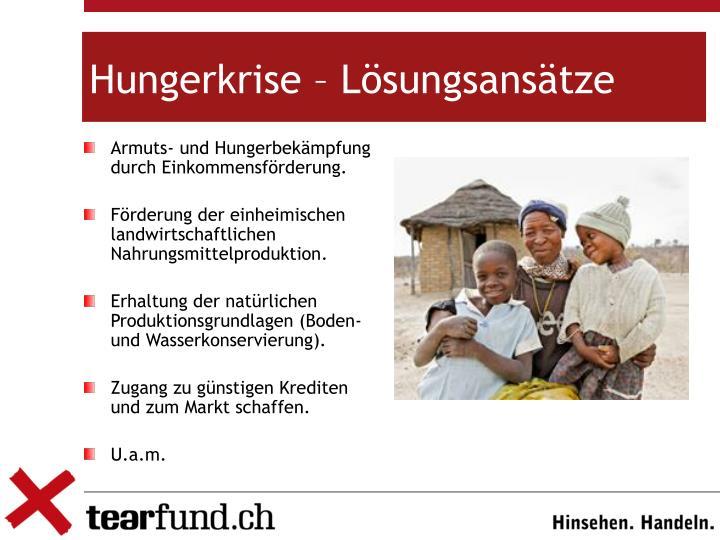 Armuts- und Hungerbekämpfung durch Einkommensförderung.