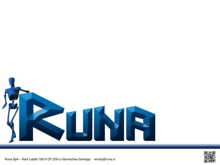 Runa SpA – Raúl Labbé 12613 OF.226-Lo Barnechea-Santiago    ventas@runa.cl