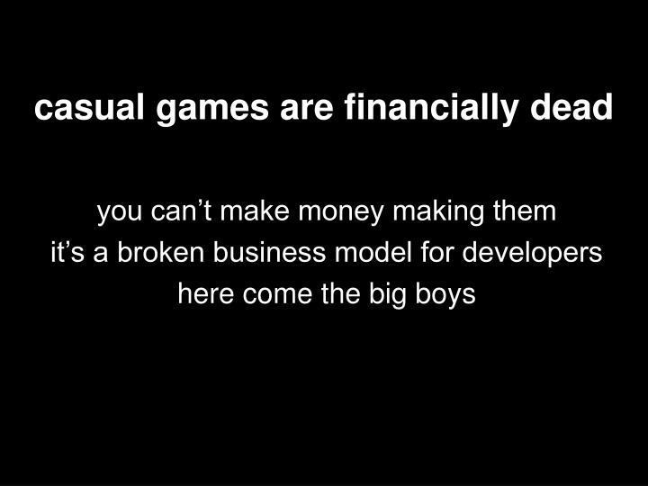 casual games are financially dead