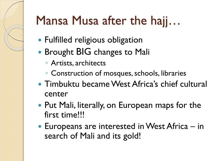 Mansa Musa after the hajj…
