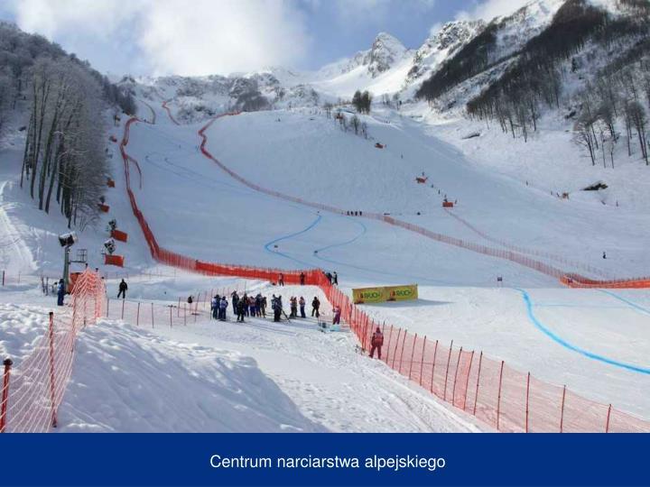 Centrum narciarstwa alpejskiego