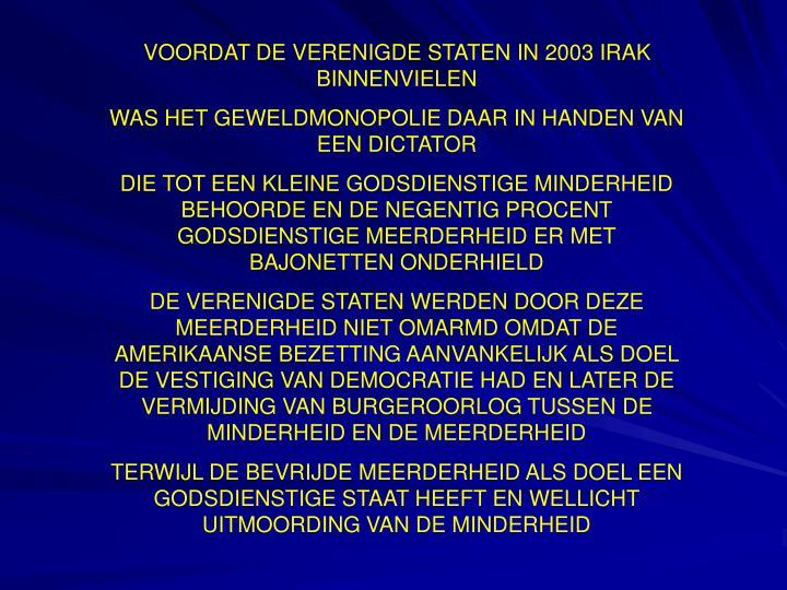 VOORDAT DE VERENIGDE STATEN IN 2003 IRAK BINNENVIELEN