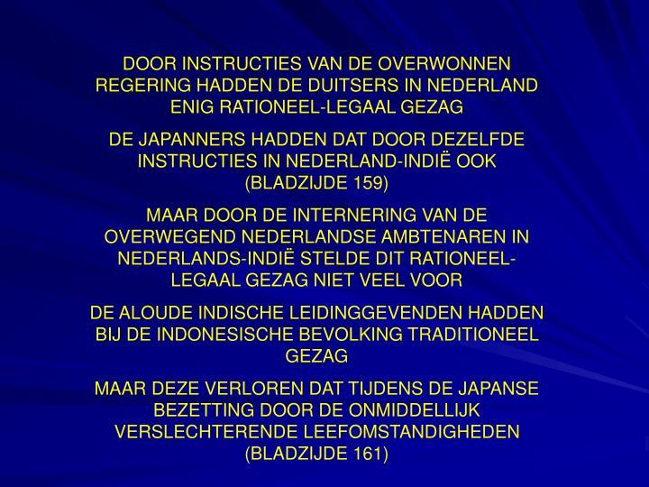 DOOR INSTRUCTIES VAN DE OVERWONNEN REGERING HADDEN DE DUITSERS IN NEDERLAND ENIG RATIONEEL-LEGAAL GEZAG