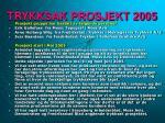 trykksak prosjekt 20051