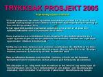 trykksak prosjekt 20057
