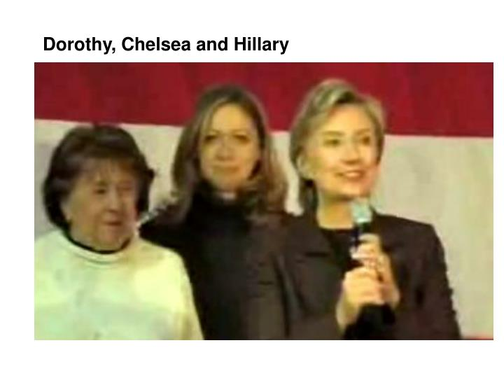 Dorothy, Chelsea and Hillary