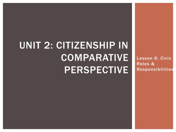 unit 2 citizenship in comparative perspective n.