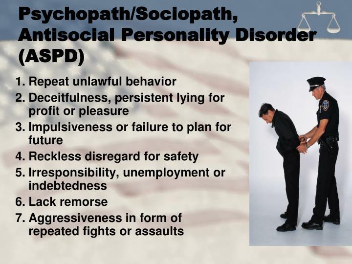 Psychopath/Sociopath, Antisocial Personality Disorder (ASPD)