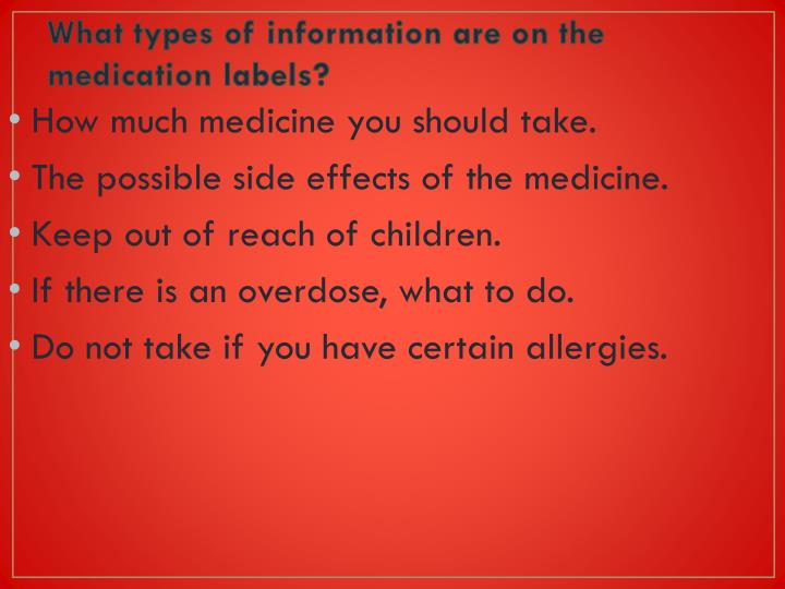 What types of information are on the medication labels?
