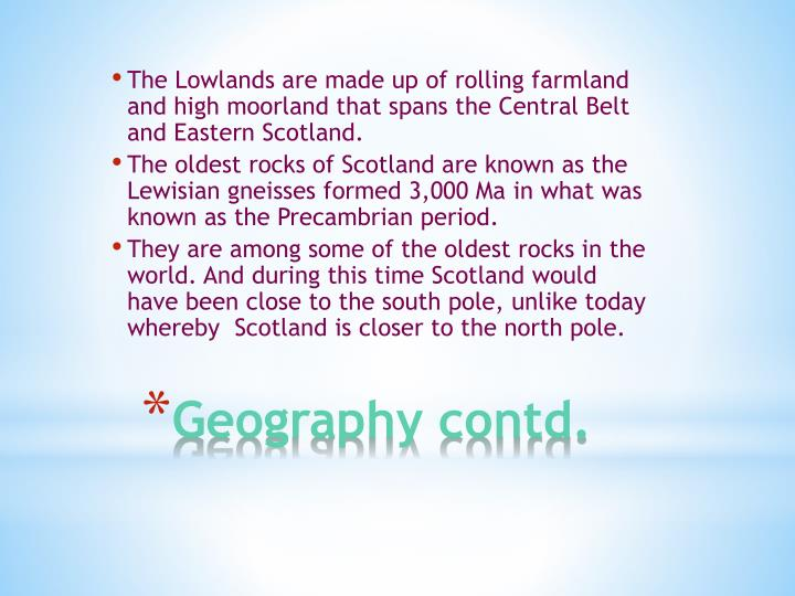 The Lowlands are made up of rolling farmland and high moorland that spans the Central Belt and Eastern Scotland.