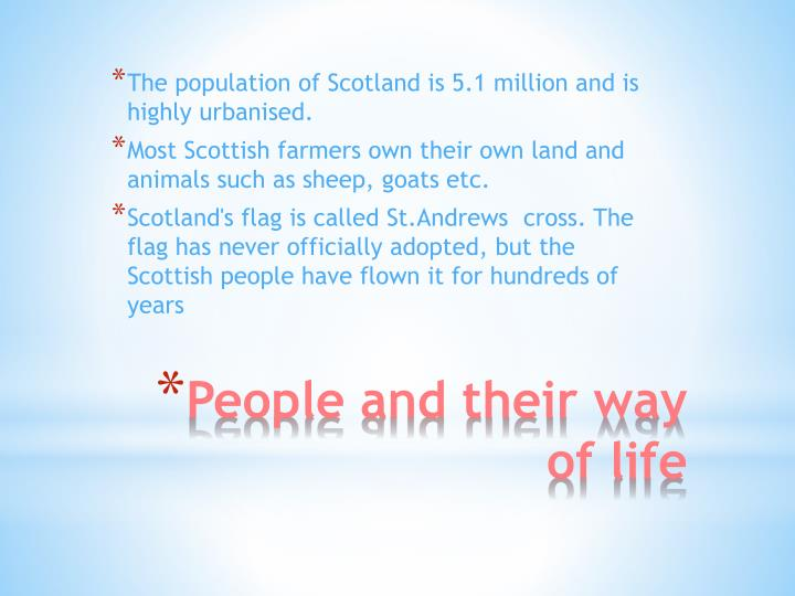 The population of Scotland is 5.1 million and is highly urbanised.