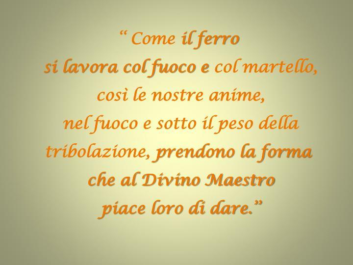 '' Come