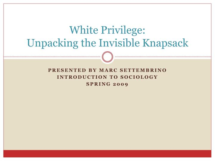 the issues on race and class division in the essays white privilege the invisible knapsack by peggy