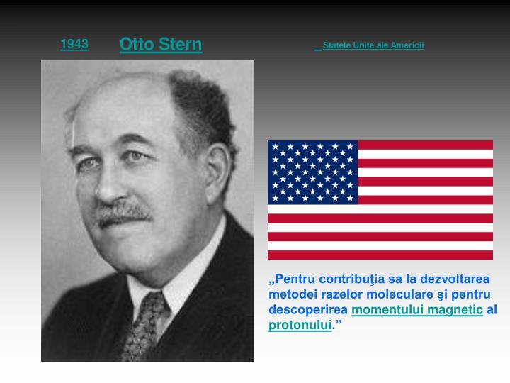 """""""Pentru contribuţia sa la dezvoltarea metodei razelor moleculare şi pentru descoperirea"""