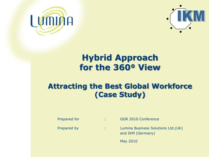 Hybrid approach for the 360 view attracting the best global workforce case study