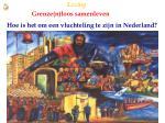 hoe is het om een vluchteling te zijn in nederland