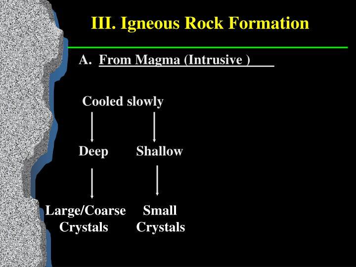 III. Igneous Rock Formation