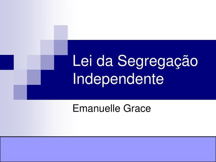 Lei da Segregação Independente