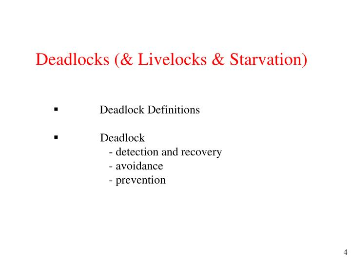 Deadlocks (& Livelocks & Starvation)