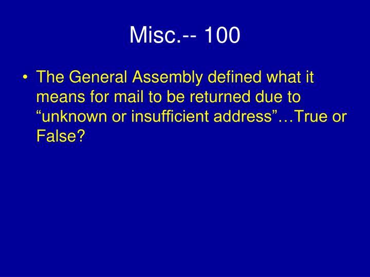 Misc.-- 100