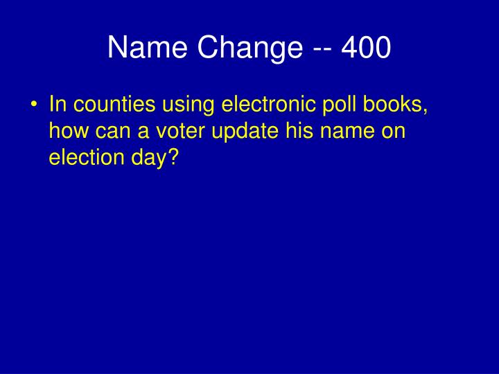 Name Change -- 400