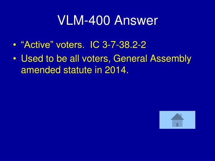 VLM-400 Answer