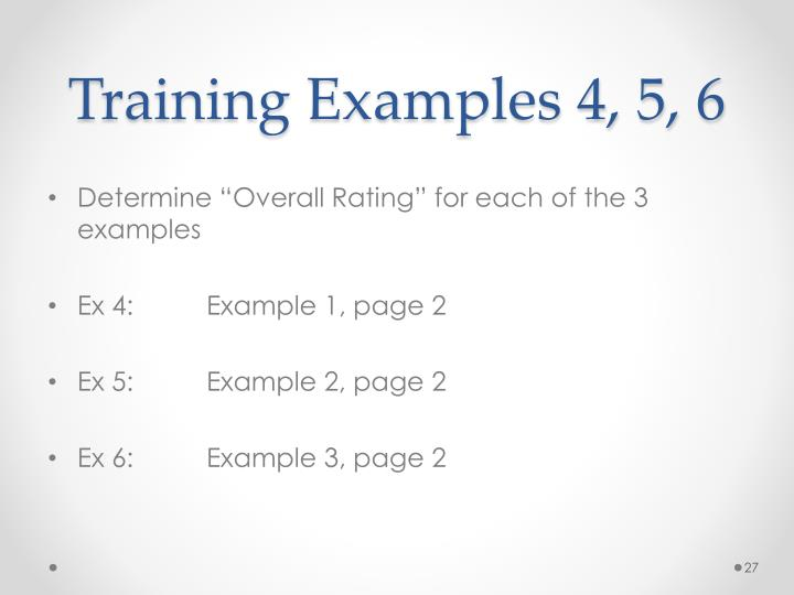 Training Examples 4, 5, 6