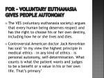 for voluntary euthanasia gives people autonomy1