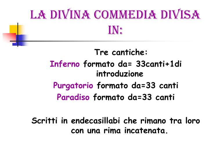 La divina commedia divisa in: