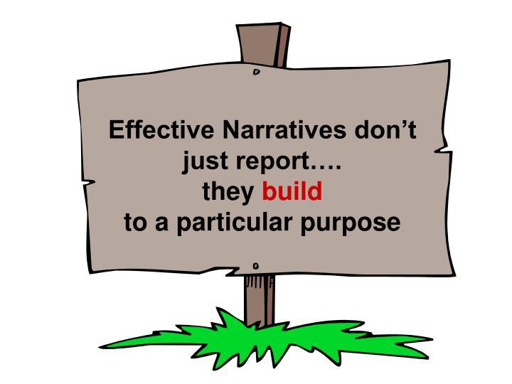 Effective Narratives don't