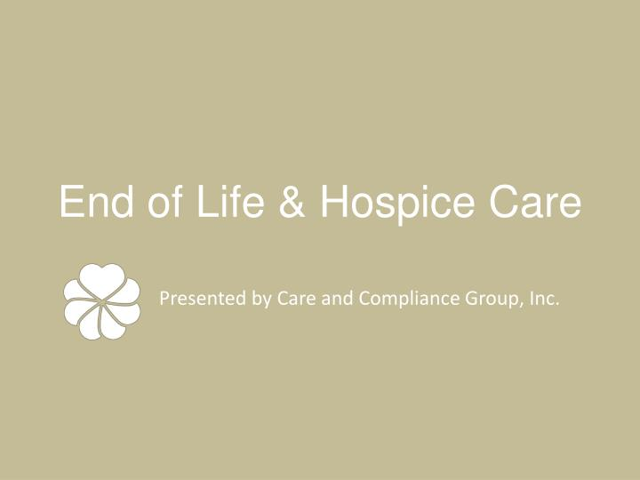 end of life hospice care n.