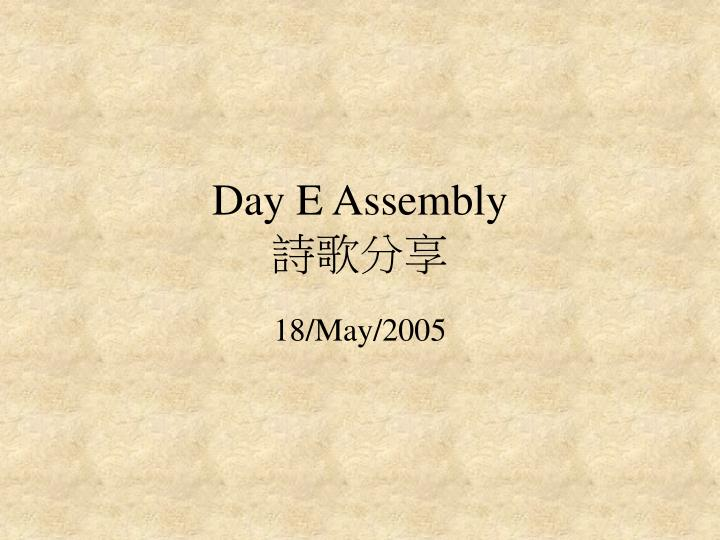 day e assembly n.