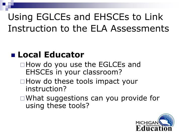 Using EGLCEs and EHSCEs to Link  Instruction to the ELA Assessments